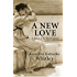 A New Love: A Novel of the First Century
