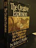 The Creative Explosion, John E. Pfeiffer, 0060133457