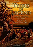 img - for Tribes of Legend: Fantasy, Myths, Magic and Mayhem Gaming and Modelling in the World of Greek Gods and Legends book / textbook / text book