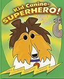 Kid Canine - Superhero!, P.T. Custard, 097853171X