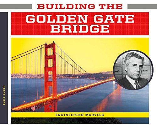 Building the Golden Gate Bridge (Engineering Marvels)