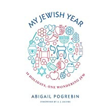 My Jewish Year: 18 Holidays, One Wondering Jew