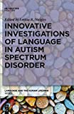 Innovative Investigations of Language in Autism Spectrum Disorder (Language and the Human Lifespan (Lhls))
