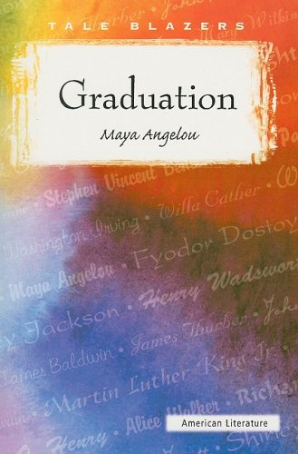 maya angelous the graduation Free essay: maya angelou's the graduation throughout life we go through many stepping stones, maya angelou's autobiographical essay graduation.