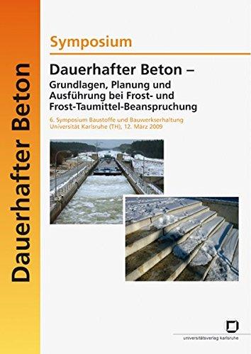 Dauerhafter Beton - Grundlagen, Planung und Ausführung bei Frost- und Frost-Taumittel-Beanspruchung