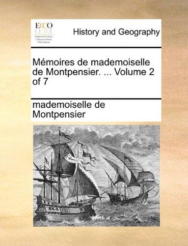 Read Online Mémoires de mademoiselle de Montpensier. ...  Volume 2 of 7 (French Edition) ebook