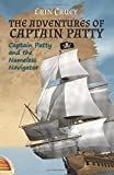 The Adventures of Captain Patty: Captain Patty and the Nameless Navigator (Volume 1)