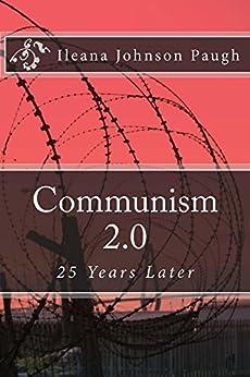 Communism 2.0: 25 Years Later by [Johnson, Ileana Paugh]
