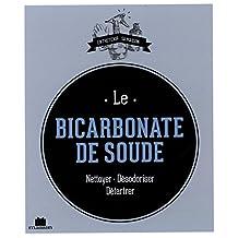 Le bicarbonate de soude : Nettoyer - Désodoriser - Détartrer
