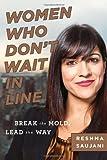 Women Who Don't Wait in Line, Reshma Saujani, 0544027787