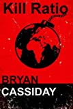 Kill Ratio, Bryan Cassiday, 1482767759