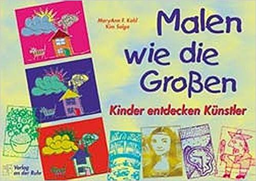 Malen wie die Grossen: Kinder entdecken Künstler: Amazon.de: Maryann ...