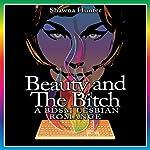 Beauty and the Bitch: A BDSM Lesbian Romance | Shawna Hunter