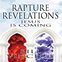 Rapture Revelations: Jesus Is Coming Audiobook by Bill Vincent Narrated by Joe Farnsworth