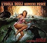L'Isola Degli Uomini Pesce by Luciano Michelini (2007-03-26)