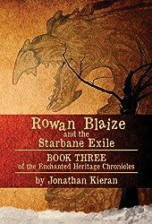 Rowan Blaize and the Starbane Exile: Enchanted Heritage Chronicles: Book III
