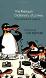 The Penguin Dictionary of Jokes, Wisecracks, Quips and Quotes, Fred Metcalf, 0141013591