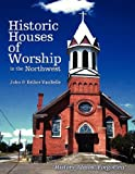 Historic Houses of Worship in the Northwest, John VanBelle and Esther VanBelle, 188291810X