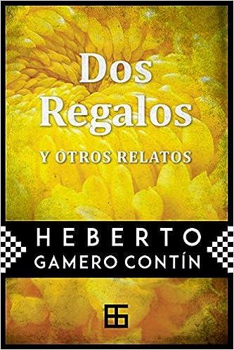 Dos regalos: y otros relatos (Spanish Edition) (Spanish)