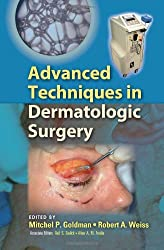Advanced Techniques in Dermatologic Surgery (Basic and Clinical Dermatology)