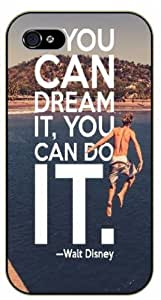 iPhone 4 / 4s If you can dream it, you can do it. Walt Disney - Black plastic case / Inspirational and motivational life quotes / SURELOCK AUTHENTIC