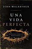 Una Vida Perfecta, John MacArthur, 160255045X