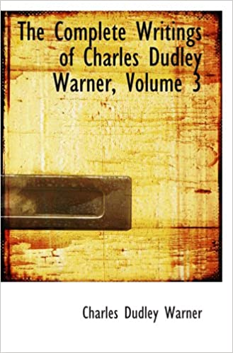 Ebook gratis Kindle Download The Complete Writings of Charles Dudley Warner, Volume 3 0559059159 PDF RTF