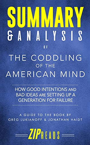 Pdf Teen Summary & Analysis of The Coddling of the American Mind: How Good Intentions and Bad Ideas Are Setting Up a Generation for Failure | A Guide to the Book by Greg Lukianoff and Jonathan Haidt