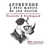 Apprendre à être maître de son destin avec les philosophes existentialistes | Friedrich Nietzsche,Søren Kierkegaard