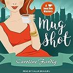 Mug Shot: Java Jive Mystery Series, Book 2 | Caroline Fardig