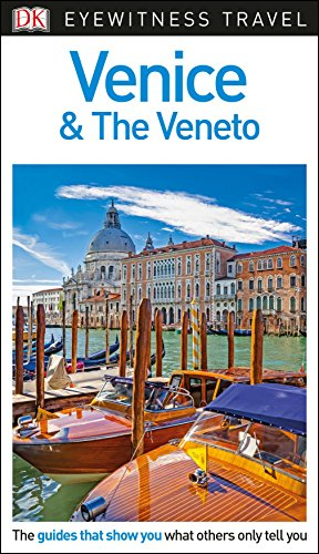 DK Eyewitness Travel Guide Venice and the Veneto (Venice Italy Travel Guide)