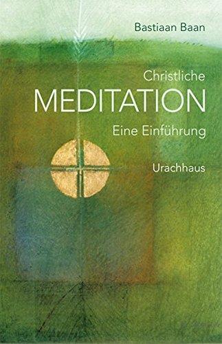 Christliche Meditation: Eine Einführung Gebundenes Buch – 1. April 2008 Bastiaan Baan Conrad Schaefer Urachhaus 3825176134