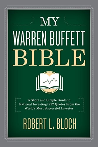 My Warren Buffett Bible: A Short and Simple Guide to Rational Investing: 284 Quotes from the World's Most Successful Investor cover