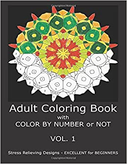 Amazon.com: Adult Coloring Book with COLOR BY NUMBER or NOT ...
