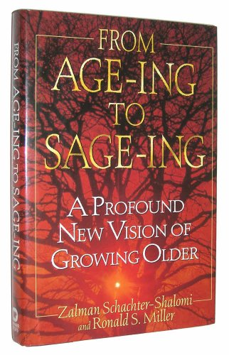 From Age-Ing to Sage-Ing: A Profound New Vision of Growing (Devonshire Arbor)