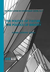 The Politics of Culture, the Politics of Identity (Eva Holtby Lecture On Contemporary Culture)