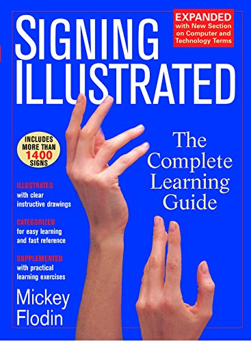 Signing Illustrated: The Complete Learning Guide by Flodin, Mickey