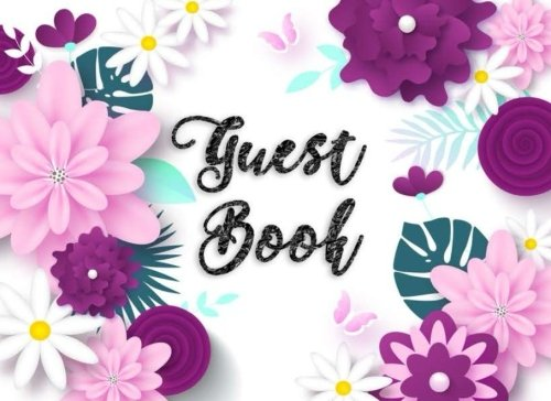 Guest Book: Birthday, Bridal Shower, Wedding, Baby Shower And Anniversary Guest Book Perfect For Celebrate, Retirement, Funeral Or Memorial Service 8.25