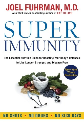 Super Immunity: The Essential Nutrition Guide for Boosting Your Body's Defenses to Live Longer, Stronger, and Disease Free by imusti