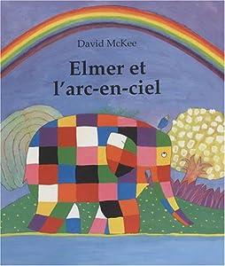 """Afficher """"Elmer Elmer et l'arc-en-ciel"""""""