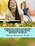 Enjoying Math: Learning Problem Solving with KenKen Puzzles, Deepak Kulkarni, 1479233994