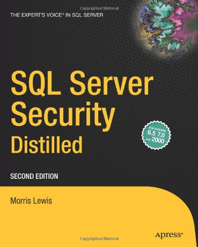 [PDF] SQL Server Security Distilled, 2nd Edition Free Download | Publisher : Apress | Category : Computers & Internet | ISBN 10 : 1590592190 | ISBN 13 : 9781590592199
