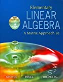 Elementary Linear Algebra with Student Solution Manual, Spence, Lawrence E. and Insel, Arnold J., 0131353977