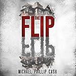 The Flip | Michael Phillip Cash