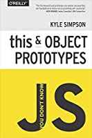 You Don't Know JS: this & Object Prototypes Front Cover