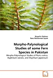 Morpho-Palynological Studies of some Fern Species in Pakistan: Morpho-Palynological Studies of Pteris cretica, Asplenium varians, and Onychium japonicum