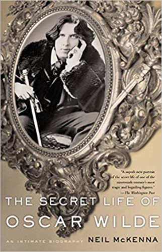 Amazon The Secret Life Of Oscar Wilde EBook Neil McKenna Kindle Store
