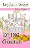 Dying For Danish: A Lexy Baker Bakery Cozy Mystery (Lexy Baker Cozy Mysteries) by  Leighann Dobbs in stock, buy online here