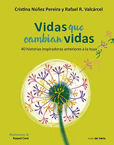 Vidas que cambian vidas: 40 historias inspiradoras anteriores a la tuya (Spanish Edition)