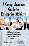 A Comprehensive Guide to Enterprise Mobility (Infosys Press)